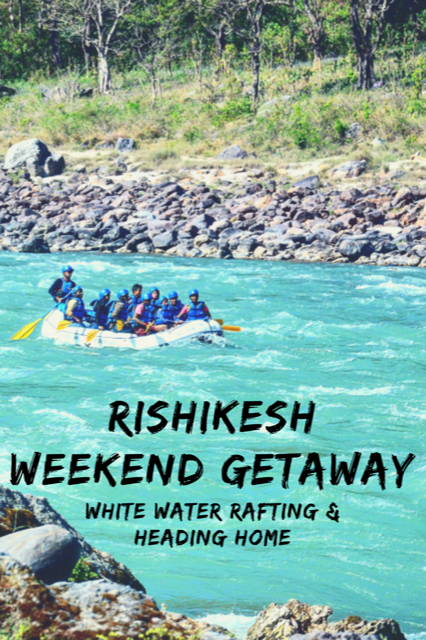 Rishikesh Weekend Getaway #Travel #Ganges #Rafting