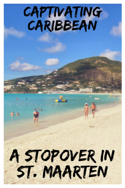 A Stopover in St Maarten #Dutch #Island #Caribbean #Travel