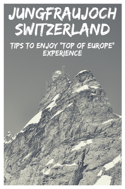 Jungfraujoch - The Ultimate Top of Europe Experience #Travel #Switzerland #Mountain #Tips