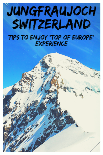 Jungfraujoch - Tips to Enjoy Top of Europe Experience #Switzerland #Travel #Jungfraujoch