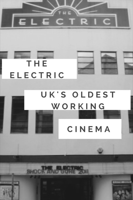 The Electric - UKs Oldest Working Cinema