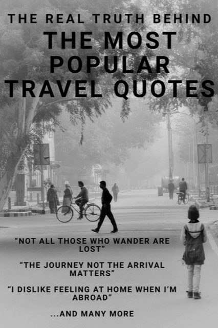 The Truth Behind the Most Pospular Travel Quotes #Travel #Humor #Quotes
