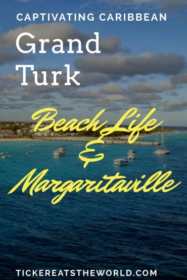 Grand Turk - Beach Life and Margaritaville