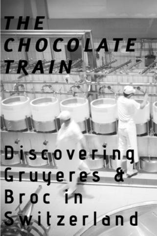 Cheese and Chocolate - Riding The Chocolate Train in Switzerland #Travel #Switzerland #Food