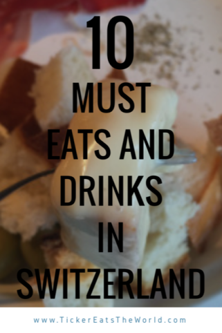 10 Must Eats and Drinks in Switzerland #Drinks #Food #Switzerland
