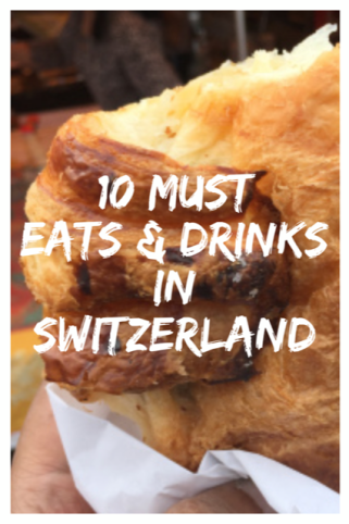 Must Eats and Drinks in Switzerland #Switzerland #Travel #Food