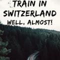 Almost Like Driving a Train in Switzerland #Travel #Train #Switzerland