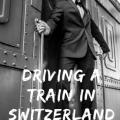 Driving a Train in Switzerland #Train #Travel #Swiss