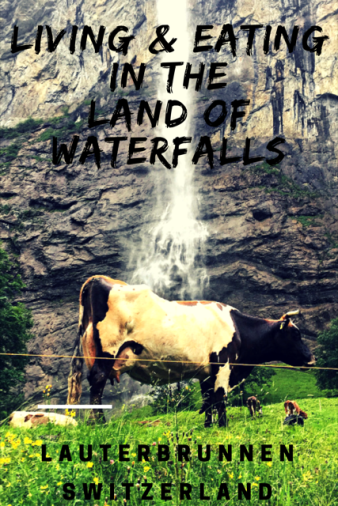Lauterbrunnen - Living & Eating in the Land of Waterfalls