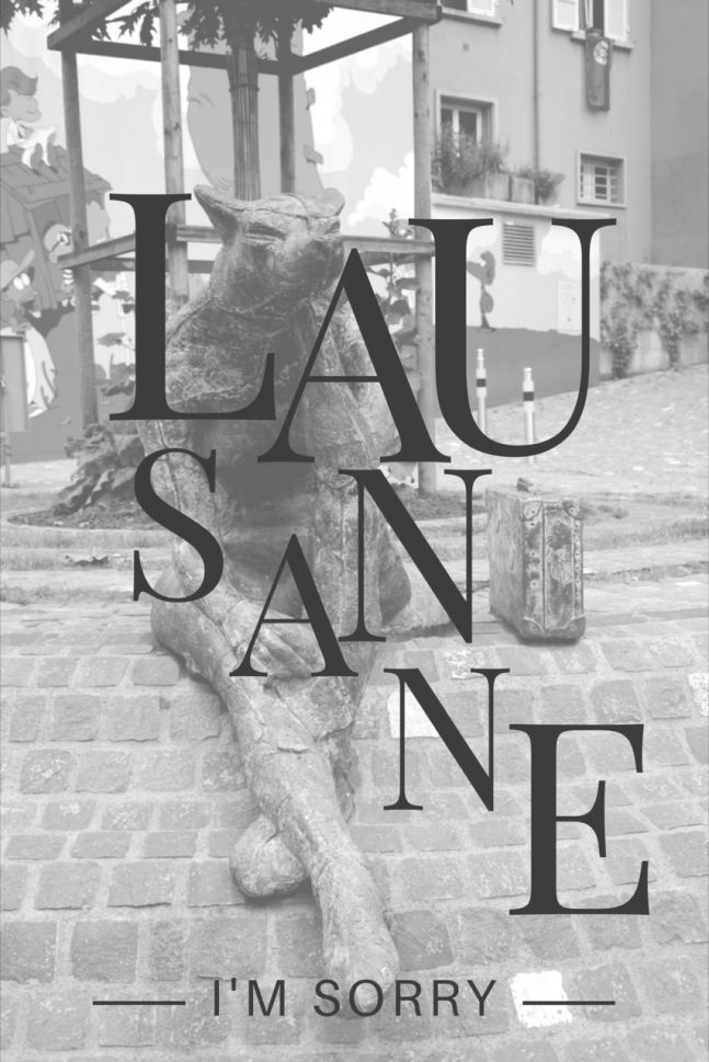 Lausanne, I'm Sorry - My heartfelt apology to the city that I fell in love with on second thought