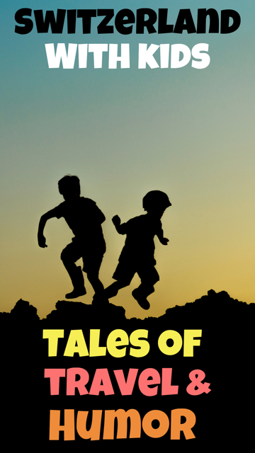 Switzerland with Kids - Tales of Travel and Humor #Kids #Children #Travel #Family
