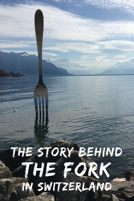 The Story of the Fork in Vevey Switzerland #Travel #Swiss #Vevey
