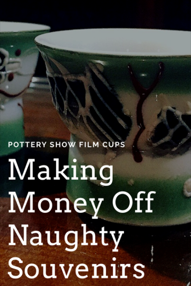 Making Money Off Naughty Souvenirs - Pottery Show Film Cups
