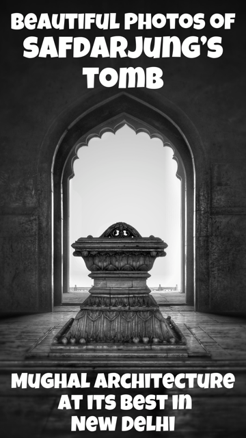 Beautiful Photos of Safdarjung's Tomb in New Delhi, India - A marvelous example of Mughal architecture