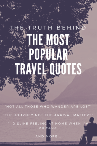 The Truth Behind The Most Popular Travel Quotes