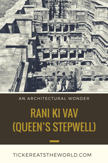 Rani ki vav - Queen's Stepwell in Patan, Gujarat - An Architectural Wonder