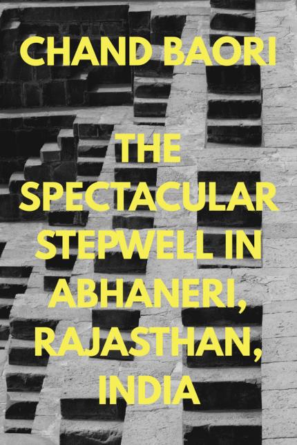 Chand Baori - Rajasthan's Spectacular Stepwell