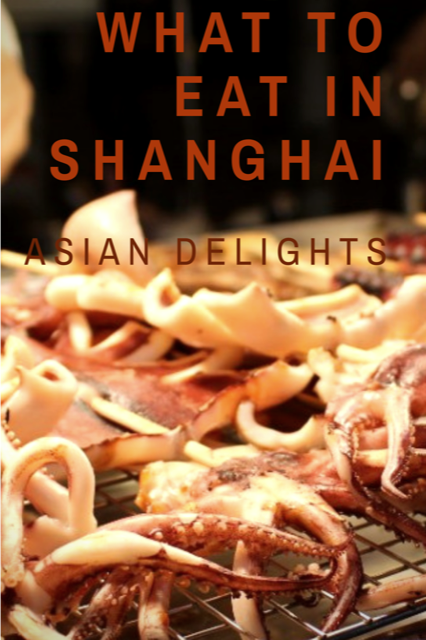 Asian Delights - What to Eat in Shanghai #Travel #Food #Shanghai #China