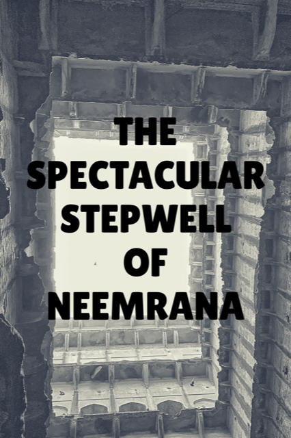 Neemrana Bawadi (Stepwell) in Rajasthan #daytrip #architecture #ancient #India