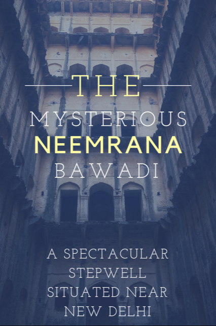 The Mysterious Neemrana Stepwell #India #Rajasthan #Daytrip #history