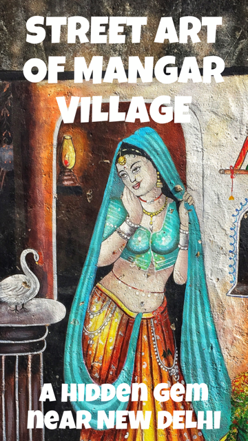 Street Art Mangar Village - A Hidden Gem Near New Delhi, India #StreetArt #NewDelhi