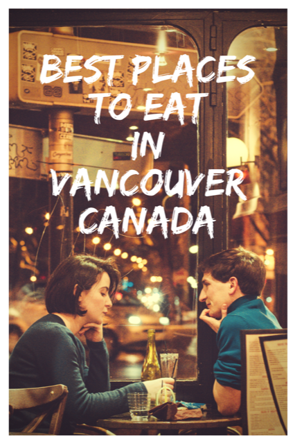 Best Places To Eat in Vancouver #Restaurants #Food #Best #Vancouver
