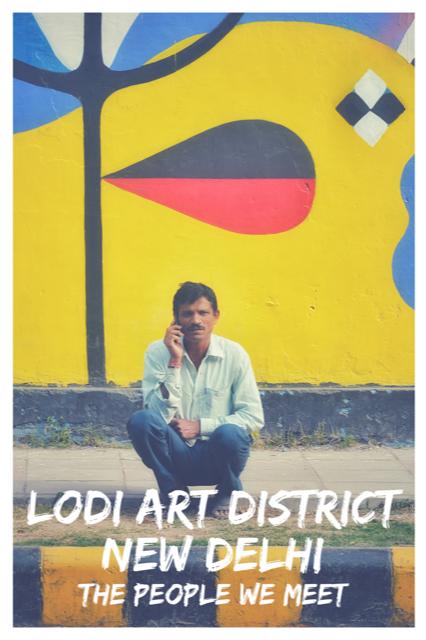 Lodi Art District - The People We Meet #Travel #People #NewDelhi
