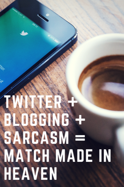 Twitter + Blogging + Sarcasm = Match Made in Heaven #Blogging #Humor #Twitter #Travel