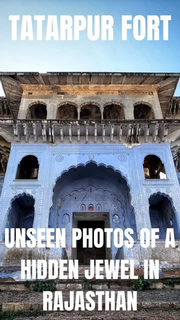 Unseen Photos of Tatarpur Fort - A Hidden Gem in Rajasthan #Travel #Rajasthan #Fort
