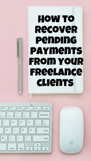 How To Recover Your Payments from Freelance Clients #Freelance #Work