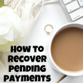 Tips on How to Recover Your Pending Freelacing Payments #Money #Freelance