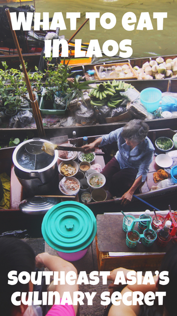 What to Eat in Laos - Southeast Asia's Foodie Secret #Asia #Food #Laos