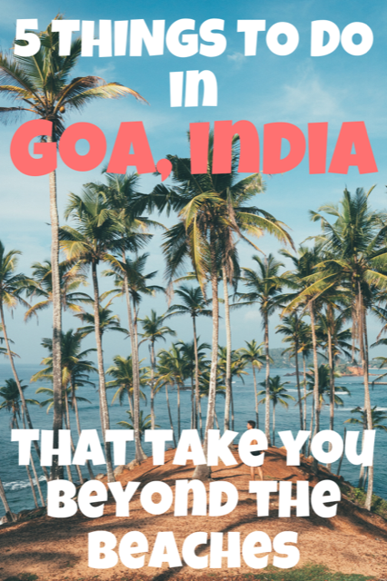 Things To Do in Goa, India - Beyond the Beaches #Travel #Goa