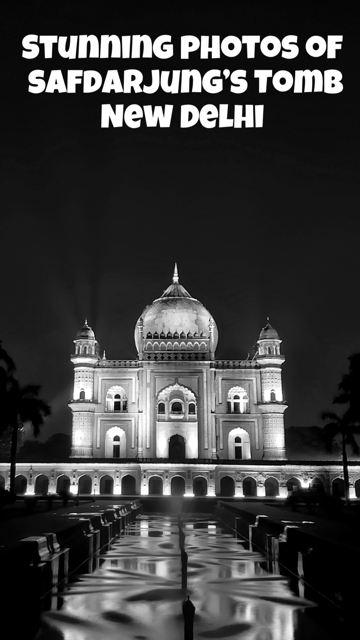 Stunning Photos of Safdarjung's Tomb at Night